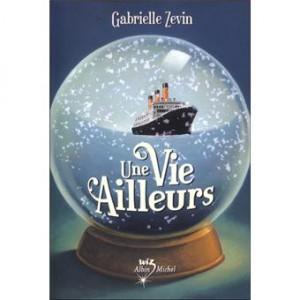 Une vie ailleurs de Gabrielle Zévin dans Chroniques Littéraires 9782226157867-300x300