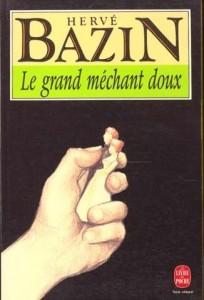 Le Grand Méchant Doux - Hervé Bazin dans Classiques image3-204x300