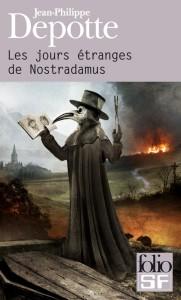 Les jours étranges de Nostradamus de Jean-Philippe Depotte dans Chroniques Littéraires image8-181x300