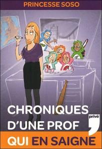 Chronique d'une prof qui en saigne de Princesse Soso dans Autres image-205x300