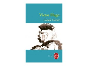 Claude Gueux de Victor Hugo dans Classiques image3-300x225