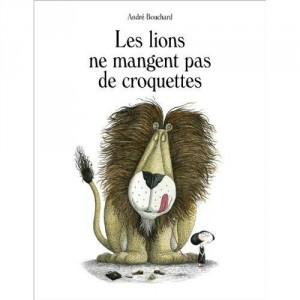 Les lions ne mangent pas de croquettes d'André Bouchard dans Autres image7-300x300